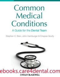 Common Medical Conditions: A Guide for the Dental Team (pdf)