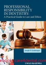 Professional Responsibility in Dentistry- A Practical Guide to Law and Ethics (pdf)