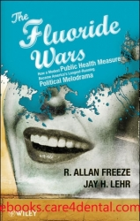 The Fluoride Wars: How a Modest Public Health Measure Became America's Longest Running Political Melodrama (pdf)
