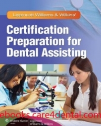 Lippincott Williams & Wilkins' Certification Preparation for Dental Assisting (pdf)