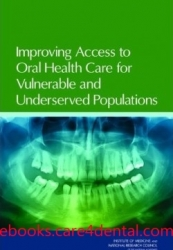 Improving Access to Oral Health Care for Vulnerable and Underserved Populations (pdf)