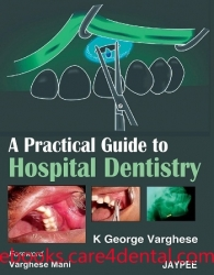 A Practical Guide to Hospital Dentistry (pdf)