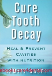Cure Tooth Decay: Heal and Prevent Cavities with Nutrition (pdf)