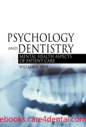 Psychology and Dentistry: Mental Health Aspects of Patient Care (pdf)