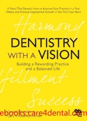 Dentistry with a Vision: Building a Rewarding Practice and a Balanced Life (.epub)