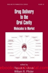 Drug Delivery to the Oral Cavity: Molecules to Market (pdf)
