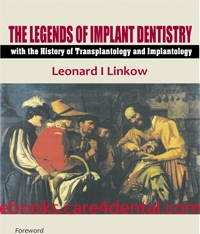 The Legends of Implant Dentistry with The History of Transplantology and Implantology (pdf)
