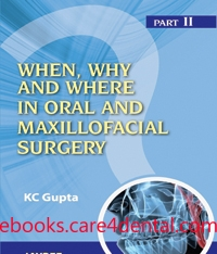 When, Why and Where in Oral and Maxillofacial Surgery: Part II (pdf)
