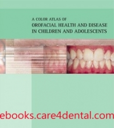 A Color Atlas of Orofacial Health and Disease in Children and Adolescents (pdf)