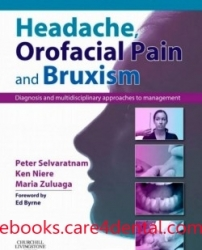 Headache, Orofacial Pain and Bruxism: Diagnosis and multidisciplinary approaches to management (pdf)