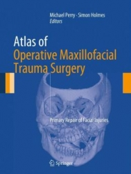 Atlas of Operative Maxillofacial Trauma Surgery: Primary Repair of Facial Injuries (pdf)