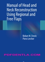 Manual of Head and Neck Reconstruction Using Regional and Free Flaps (pdf)