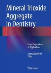 Mineral Trioxide Aggregate in Dentistry: From Preparation to Application (pdf)